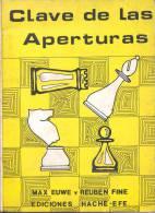 CLAVE DE LAS APERTURAS. MAX EUWE Y REUBEN FINE. AJEDREZ, JUEGO, ENTRETENIMIENTO. 39 PAGINAS CUAC - Livres, BD, Revues