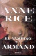 EL VAMPIRO ARMAND ANNE RICE EDITORIAL ATLANTIDA 350 PAGINAS AÑO 2000 - Horror
