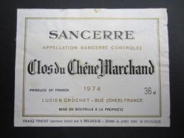 ETIQUETTE DE VIN (M55) SANCERRE - CLOS Du Chêne Marchand 1974 (2 Vues) Lucien Crochet - Bué - Blancs