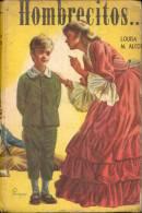 HOMBRECITOS. LOUISA M. ALCOTT. EDITORIAL ACME. LITERATURA, NOVELA 219 PAGINAS CUAC - Littérature