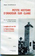 """WW2 - Livre """"Petite Histoire D'Oradour-sur-Glane - De La Phéhistoire à Nos Jours"""" Par Albert Hivernaud - WWII - Rhône-Alpes"""