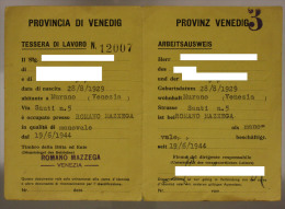 REPUBBLICA SOCIALE ITALIANA TESSERA DI LAVORO/ARBEITSAUAWEIS DELLA DITTA ROMANO MAZZEGA VENEZIA 1944 #T460 - Documenti Storici