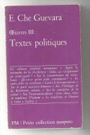 Oeuvres III Textes Politiques De E. Che Guevara  N°36 FM Petite Collection Maestro - Politique