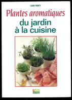 Plantes Aromatiques Du Jardin à La Cuisine - Laura Fronty. - Gastronomie