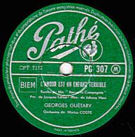 78 Trs - Pathé PG 307 - état TB - GEORGES GUETARY - L'AMOUR EST UN ENFANT TERRIBLE - TOI ET MOI - 78 T - Disques Pour Gramophone
