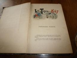LE TRAIN DE 8H47 Par Georges Courteline (447 Pages).illust Guillaume...dédicace De L'auteur Dédiée à Jacques Madeleine - Livres, BD, Revues