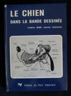 LE CHIEN DANS LA BANDE DESSINEE Dr. Frédéric MAHE 1978 Editions Du Point Vétérinaire - Animali