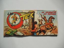 TEX A STRISCIA Serie VERDE N. 32 - LA VENDETTA DEI PAWNE- 1953 - ORIGINALE - Tex