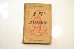Paul Adrien : 15e Batterie, Récit De Guerre. France WW2 - Livres