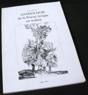 Anthologie De La Poésie Lyrique En Wallon / Dédicace De L'auteur Rita Lejeune / Liège 2004 - Poésie