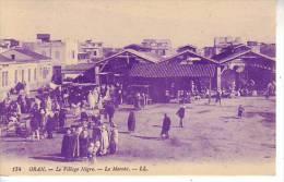 ALGERIE - ORAN - Le Village Nègre - Le Marché - Nr 174 LL Lévy à Paris - D10 224 - Oran