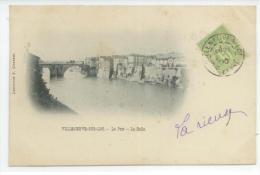 47 - VILLENEUVE Sur LOT - Le Pont - La Halle - Carte Précurseur - Villeneuve Sur Lot