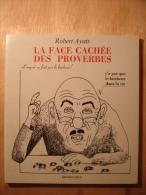 LA FACE CACHEE DES PROVERBES - ROBERT AYATS - EDITIONS LMUH - 1989 - DESSINS ROBERT AYATS & ANDREE COLOMB - Rare - Culture