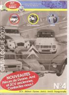 REVUE 2 CV ET DERIVES PASSION.N° 4  CATALOGUE 2007  REF 9 - Auto/Moto