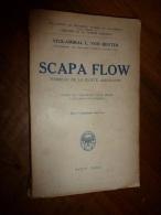 1929 SCAPA FLOW  Tombeau De La Flotte Allemande Par Le Vice-amiral L. Von Reuter Commandant De La Flotte Internée - Livres, BD, Revues