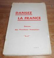 Dansez La France. Danses Des Provinces Françaises. Par Monique Decitre. - Musica
