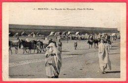 CPA MAROC MEKNES Le Marché Du Mercredi Place El Hédine Hédime ( Tampon 5éme Régiment Spahis  3éme Escadron De Marche - Meknès