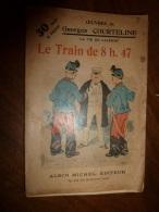 LE TRAIN DE 8H47 2e Partie (La Vie De Caserne)  Par Georges Courteline .illustrations De Guillaume... - Libri, Riviste, Fumetti