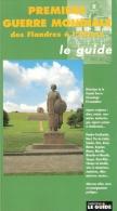 GUIDE PREMIERE GUERRE MONDIALE 1914 1918 FLANDRES A ALSACE CARTE HISTORIQUE MUSEE MONUMENT