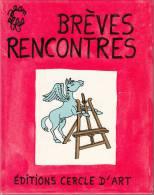 Effel Breves Rencontres Editions Cercle D'art - Art