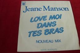 JEANE  MANSON  °  LOVE MOI DANS TES BRAS  /  PROMO - Vinyles