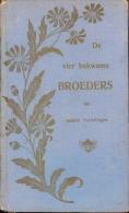 Boek De 4 Bekwame Broeders  - Uitgever De Seyn - Verhougstraete Aalst 1907 - Boeken, Tijdschriften, Stripverhalen