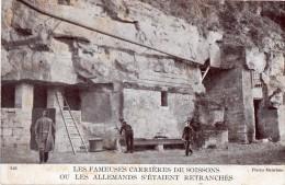 Cpa 1918, Carrières De SOISSONS Où Les Allemands S'étaient Retranchés  (20.8) - Guerre 1914-18