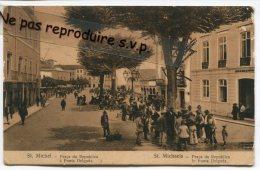 - Açores - S. MICHEL - ST. MICHAELS - Praçada Républica, à Ponta Delgada,  Splendide Animation, BE, Scans. - Açores