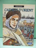 CARNETS D'ORIENT - Ferrandez - Casterman 1994 - Carnets D'Orient