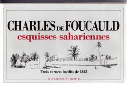 Charles De Foucauld, Esquisses Sahariennes - 3 Carnets Inédits De 1885 - Jean Maisonneuve éditeur, 1985. - Art