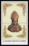 Xsa-11922 S. San GAUGERICO VESCOVO DI CAMBRAI GERY BRUXELLES Santino Holy Card - Religione & Esoterismo