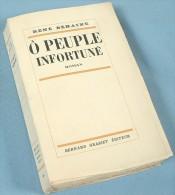 Ô Peuple Infortuné  / René Béhaine / Édition Originale GRASSET De 1936 Sur Alfa, Numérotée 31/ 65 - Cultuur
