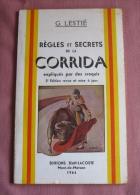 Regles Et Secrets De La Corrida Expliques Par Des Croquis Lestie G Jean-Lacoste - Mont De Marsan 1964 - Sport