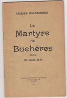 LE MARTYRE DE BUCHERES CRIMES ALLEMANDS 1944 - Geschiedenis