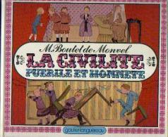 « La Civilité Puérile Et Honnête » BOUTET De MONVEL, M. - Ed. Gautier-Languereau (1980) - Books, Magazines, Comics