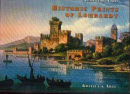 « Historic Prints Of LOMBARDY/ Antiche  Stampe Di LOMBARDIA» NORIS, F. - Grafica & Arte Bergamo 2003 - Architecture