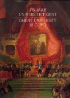 """« 175 Jaar Universiteit GENT/GHENT University  1817 - 1992""""(collaboration) - Univ. Gent 1992 - Dédicacé Par ------> - Histoire"""