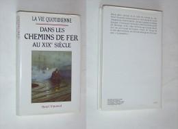 LA VIE QUOTIDIENNE DANS LES CHEMINS DE FER QU XIX° SIECLE Henri Vincenot FRANCE LOISIRS - Histoire