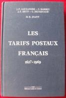 ALEXANDRE & BARBEY & BRUN & DESARNAUD: Les Tarifs Postaux Français 1627 - 1969 - Tarifs Postaux