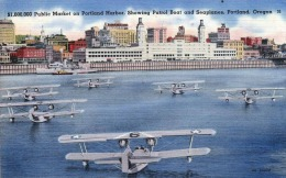 $1.000.000 Public Market On Portland Harbor, Showing Patrol Boat And Seaplanes, Portland, Oregon - Portland