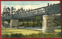 CORUCHE - PONTE DO CAMINHO DE FERRO SOBRE O SURRAIA - 1910  PC - Santarem