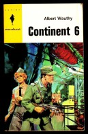 """ CONTINENT 6 "",  Par Albert WAUTHY -  MJ  N° 247 - Guerre. - Marabout Junior"