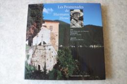 Les Promenades De Hermann Hesse - Texte J.-P. De Tonnac, Photographie D. Faure Et Aquarelles H. Hesse, 1996. - Art