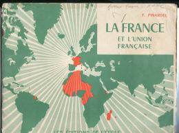 Empire Colonial Petit Atlas De La France Et L'Union Française - Geographie