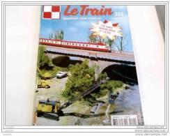 Revues - Le Train N° 222 - Octobre 2006 - Numéro Spécial 132 Pages -Très Bon état - - Trains