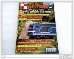 Revues - Le Train N° 215 - Mars 2006 - Numéro Spécial 132 Pages -Très Bon état - - Trains
