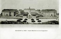 CPA 17 ROCHEFORT SUR MER ILLUSTREE HOPITAL MARITIME LORS DE L'INAUGURATION PRECURSEUR - Rochefort