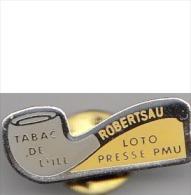 Pins - 67 - Strasbourg  Robertau - Tabac De L'Ill - Badges