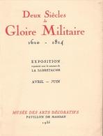 DEUX SIECLES GLOIRE MILITAIRE 1610 1814 CATALOGUE EXPOSITION SABRETACHE COLLECTION ARME UNIFORME SOUVENIRS HISTORIQUES