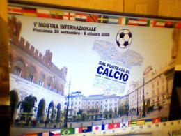 CALCIO  PIACENZA 1 MOSTRA DAL FOOTBAL AL CALCIO  N2006    EG1512 - Football